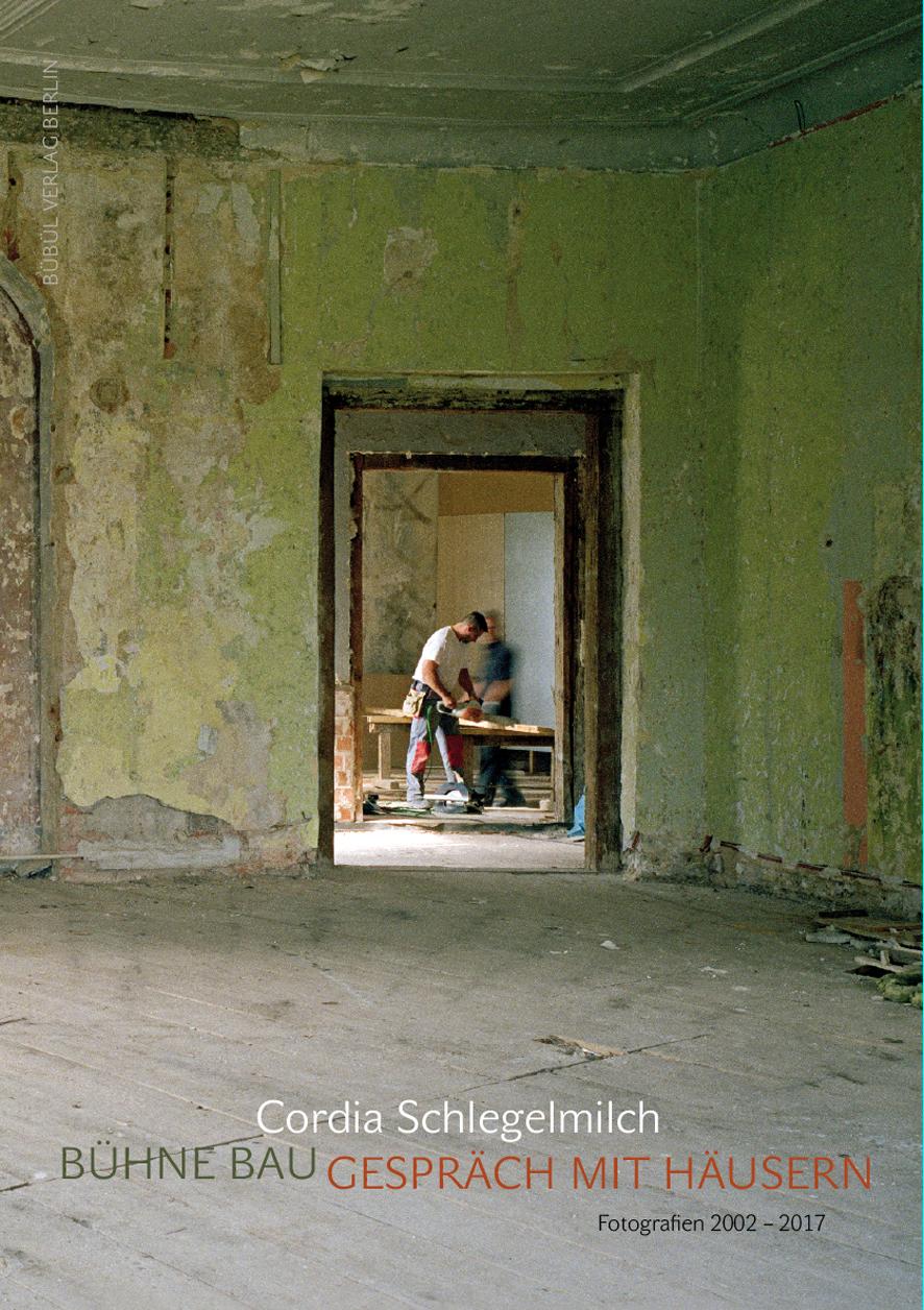 Cordia Schlegelmilch: Bühne Bau: Gespräch mit Häusern