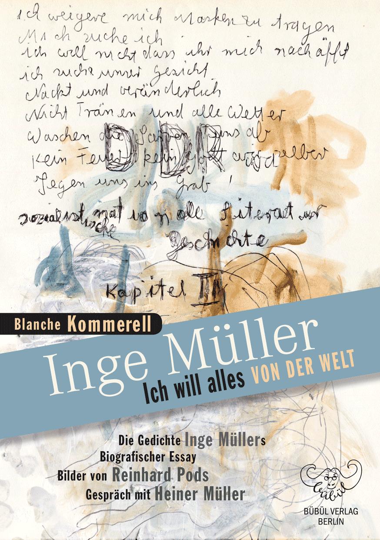 Blanche Kommerell: Inge Müller - Ich will alles von der Welt