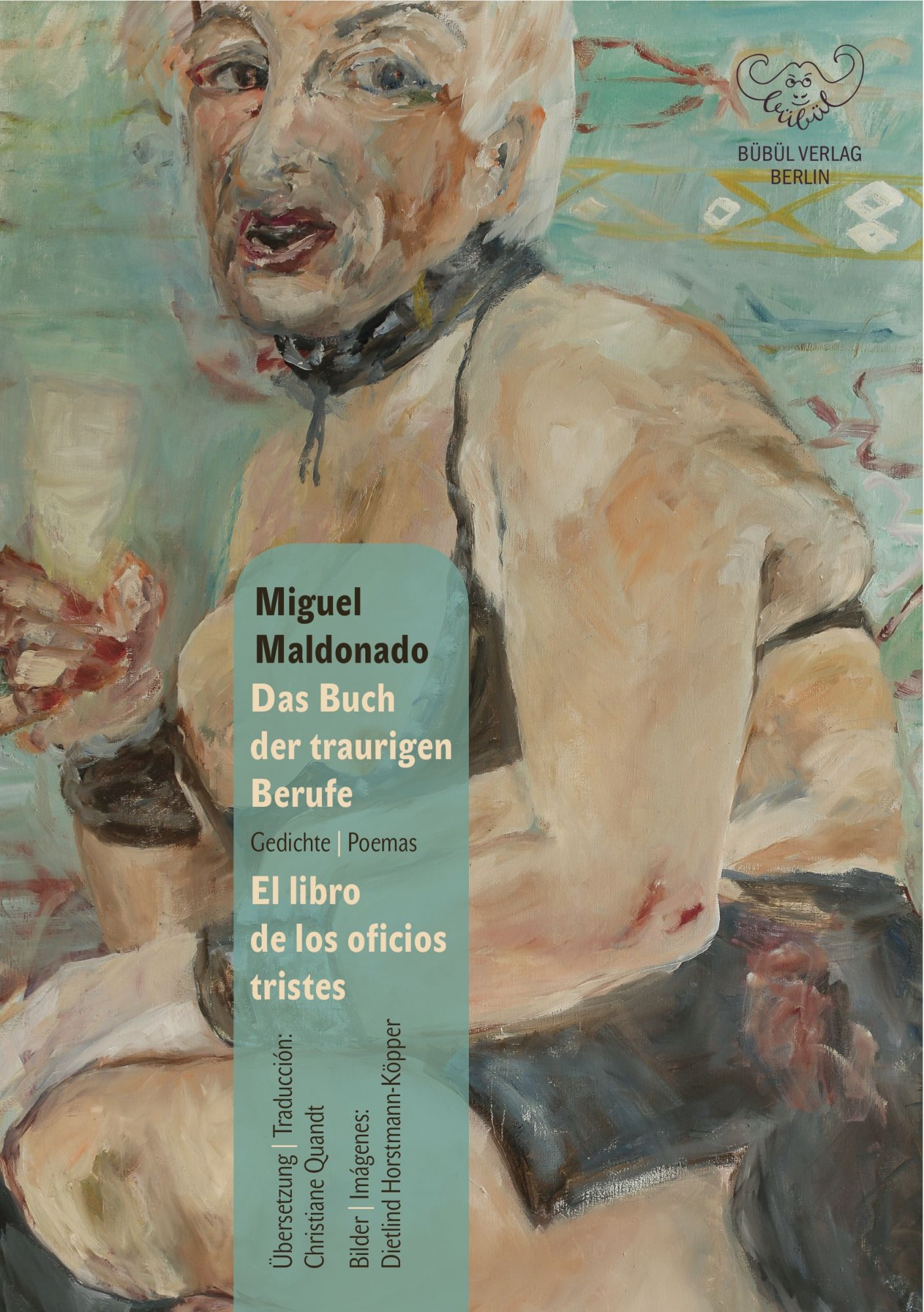 Miguel Maldonado: Das Buch der traurigen Berufe --- El Iibro de  los oficios tristes