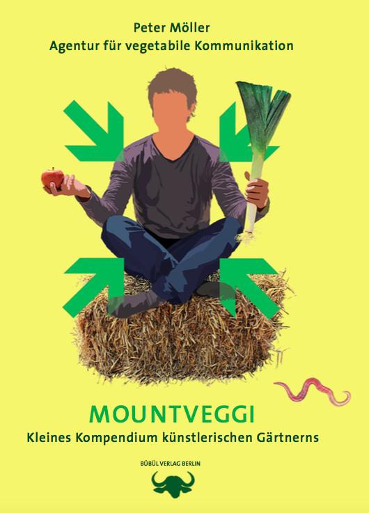 MountVeggi - Kleines Kompendium künstlerischen Gärtnerns