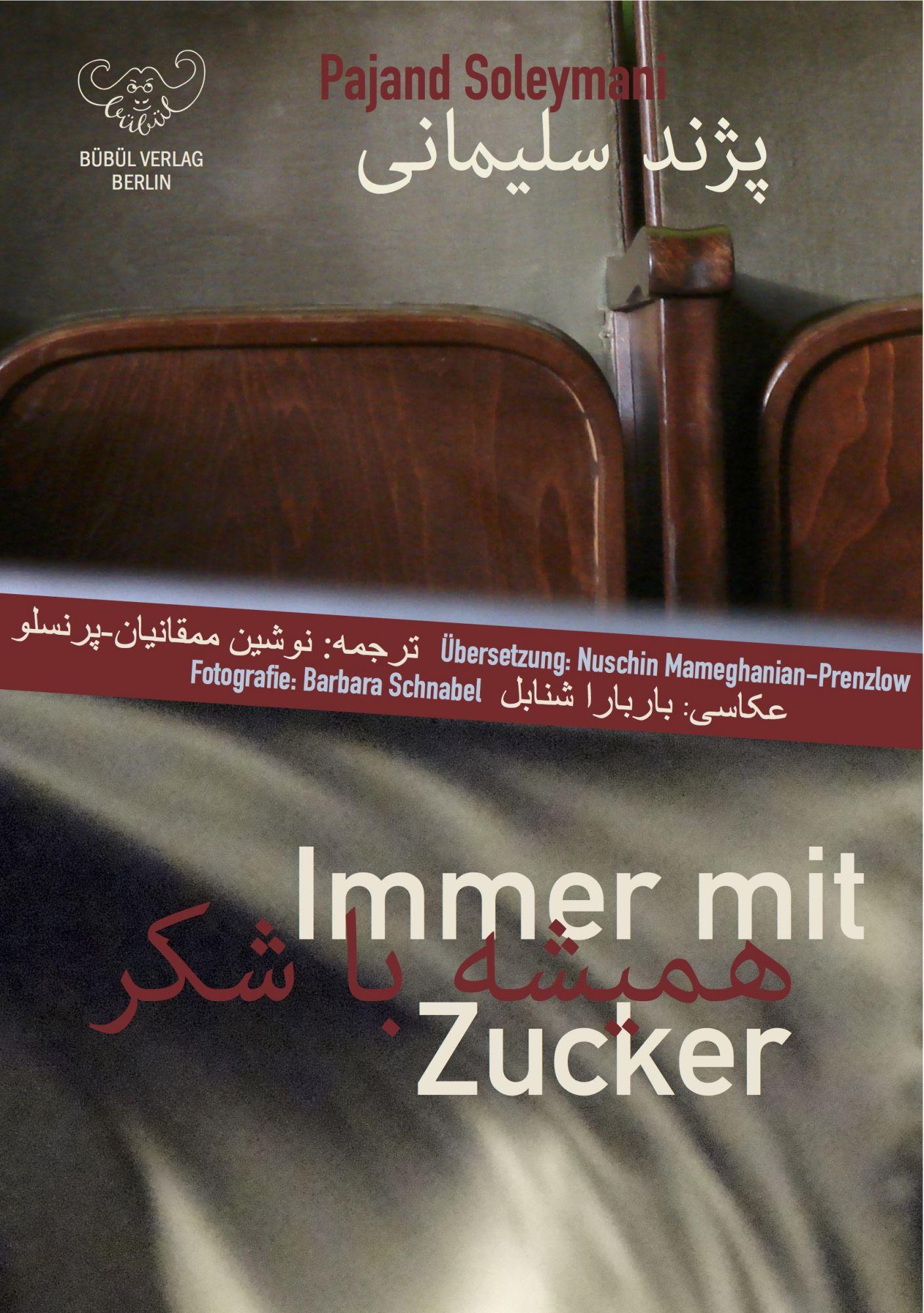 Pajand Soleymani: Immer mit Zucker - همیشه با شکر