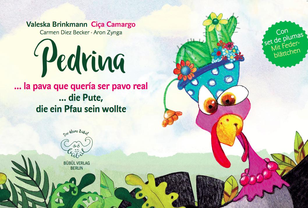 Pedrina - Die Pute, die ein Pfau sein wollte / la perua quer quería ser  pavo real