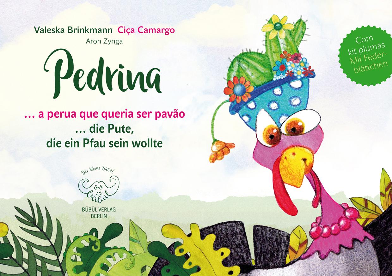 Pedrina - Die Pute, die ein Pfau sein wollte - a perua que queria ser pavão