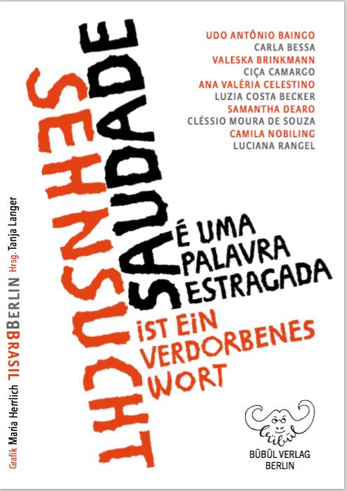 SAUDADE É UMA PALAVRA ESTRAGADA - SEHNSUCHT IST EIN VERDORBENES WORT - Anthologie