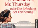 Meine kleine Großmutter & Mr. Thursday oder Die Erfindung der Erinnerung by Tanja Langer | tanjalanger.de
